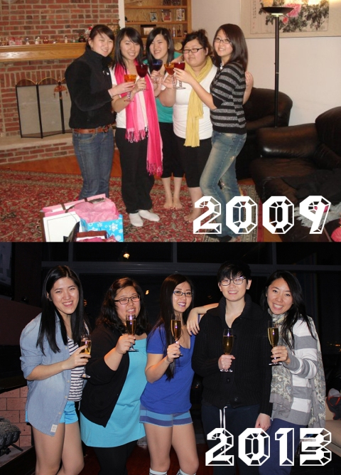 In '09, four of us couldn't even drink legally! We toasted with sparkling juice (I swear)